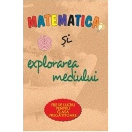 Matematica si explorarea mediului. MAPA.  Fise de lucru pentru clasa pregatitoare.